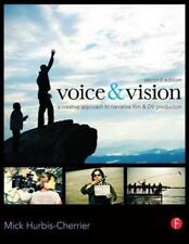 Voice and Vision : A Creative Approach to Narrative Film and DV Production by...