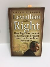 Leviathan on the Right How Big Government Conservatism Brought down the... 59a