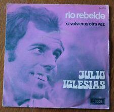 Julio Iglesias, rio rebelde / si volvieras otra vez,  SP - 45 tours