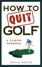How to Quit Golf: A Twelve-Step Program, Very Good Books