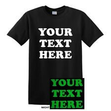 NEW GLOW IN THE DARK CUSTOM PRINT YOUR OWN TEXT ON A T-SHIRT TEE  PERSONALIZED