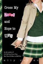 Cross My Heart and Hope to Spy (Gallagher Girls) ( Carter, Ally ) Used -