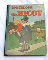LES FARCES DE BICOT. BRANNER. Editions Hachette 1929. EO. très bel état
