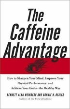 The Caffeine Advantage: How to Sharpen Your Mind, Improve Your Physical Perform