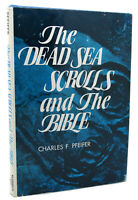 Charles F. Pfeiffer THE DEAD SEA SCROLLS AND THE BIBLE  1st Edition 2nd Printing