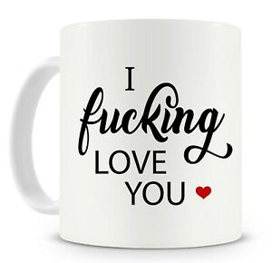 I Fucking Love You Novelty Mug Perfect For Valentines Day Gift