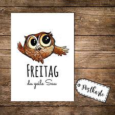 A6 Postkarte Eule mit Spruch Freitag du geile Sau pk13