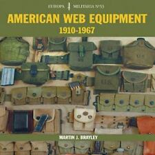 Europa Militaria: American Web Equipment : 1910-1967 by Martin J. Brayley (2006,