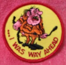 """COLLECTIBLE COMIC ITEMS--10 """"...I WAS WAY AHEAD"""" 3"""" PATCHES--NEW--FREE SHIP"""