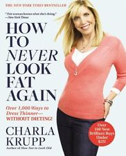 How to Never Look Fat Again: Over 1,000 Ways to Dr