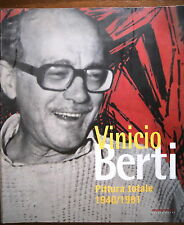 Vinicio Berti Pittura totale 1940 1991 catalogo mostra Milano 2003