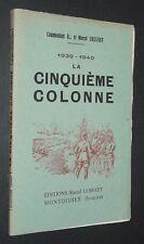 GUERRE 39-45 LA CINQUIEME COLONNE 1939-1940 COMMANDANT B... et MARCEL COSSART