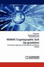 Wimax Cryptographic Suit Up-Gradation: An Advance Approach To The Efficient A...