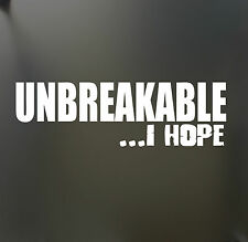 Unbreakable i hope sticker Funny JDM acura honda race car truck window decal