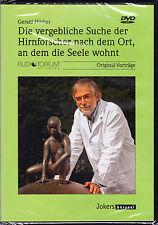 DVD, DIE VERGEBLICHE SUCHE...nach dem Ort, wo die Seele wohnt, Gerald Hüther