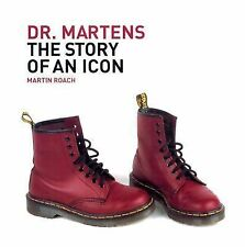 Dr. Martens: The Story of an Icon, Roach, Martin, Good Books