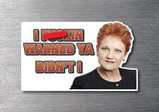 Pauline Hansen I warned you sticker 7yr water & fade proof Australian oz pride