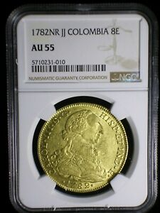 Spanish Colonial Colombia 1782 NR JJ Gold 8 Escudos *NGC AU-55* Investment Gold