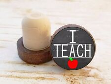 I TEACH Wine Stopper, Teacher Gift, Dark Wood Cork Bottle Stopper