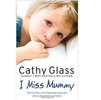 I Miss Mummy: The true story by Cathy Glass bestseller, paperback