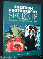 """""""LOCATION PHOTOGRAPHY SECRETS - HOW TO GET THE RIGHT SHOT EVERY TIME"""" - A. SNOW"""