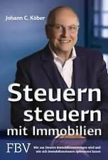 Johann C. Köber - Steuern steuern mit Immobilien - NEU