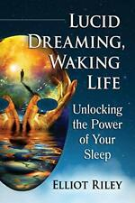 Lucid Dreaming, Waking Life: Unlocking the Power of Your Sleep, (author)>+