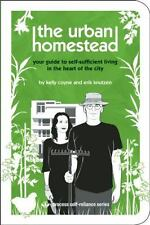 [ THE URBAN HOMESTEAD: YOUR GUIDE TO SELF-SUFFICIENT LIVING IN THE HEART OF THE