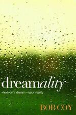 Dreamality Heaven's Dream Your Reality Bob Mc Coy Christian Inspirational