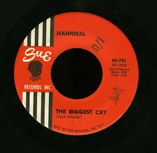 HANNIBAL - THE BIGGEST CRY / I NEED A WOMAN 45 ON SUE 45-751 JACK NITZCHE