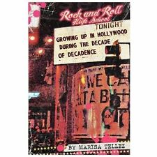 Rock and Roll High School: Growing Up in Hollywood During the Decade of Decadenc