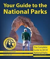 Your Guide to the National Parks, 2nd Edition: The Complete Guide to All 59 Nati