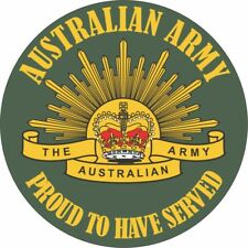 AUSTRALIAN ARMY PROUD TO HAVE SERVED UV LAMINATED VINYL STICKER 110MM IN DIA