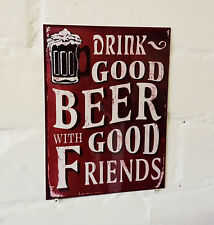 drink good beer with good frends Street Sign Metal Aluminium beer signs shed den
