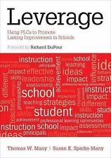 Leverage : Using Plcs to Promote Lasting Improvement in Schools by Thomas W....