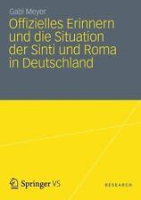Offizielles Erinnern und Die Situation der Sinti und Roma in Deutschland by...