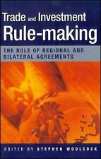 Trade and Investment Rule-making: The Role of Regional and Bilateral Agreements