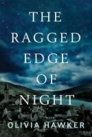 The Ragged Edge of Night A Novel by Olivia Hawker PAPERBACK 2018