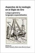 Aspectos de La Neologia En El Siglo de Oro: Lengua General y Lenguajes