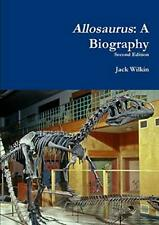 Allosaurus: A Biography by Wilkin, Jack New 9781326662813 Fast Free Shipping,