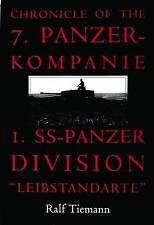 Chronicle of the 7.Panzer-Kompanie 1.SS-Panzer Division  Leibstandarte by Ralf Tiemann (Hardback, 2004)