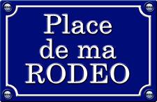 PLACE DE MA RODEO - 29cm AUTOCOLLANT STICKER AUTO PR0142