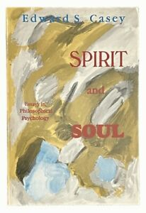 Spirit and Soul: Essays in Philosophical Psychology