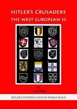 Hitler's Fighting Ss Units of World War II: HITLER's CRUSADERS: the West...