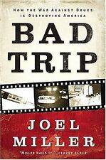 Bad Trip: How the War Against Drugs is Destroying