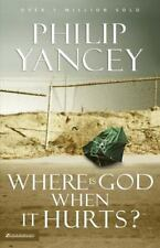 Where Is God When It Hurts by Philip Yancey (2002, Paperback, Anniversary)