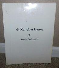 MY MARVELOUS JOURNEY by Diantha Cox Messick 1999 UTAH Mormon Interest Genealogy