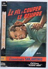 SAN-ANTONIO n°85 # LE FIL A COUPER LE BEURRE # 1962 B1 fleuve noir