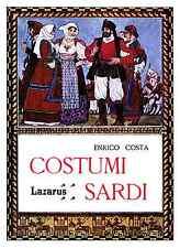 COSTUMI SARDI - Enrico Costa (1913 - ANASTATICA )
