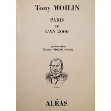 TONY MOILIN paris en l'an 2000 MOISSONNIER 1998 ALÉAS RARE++